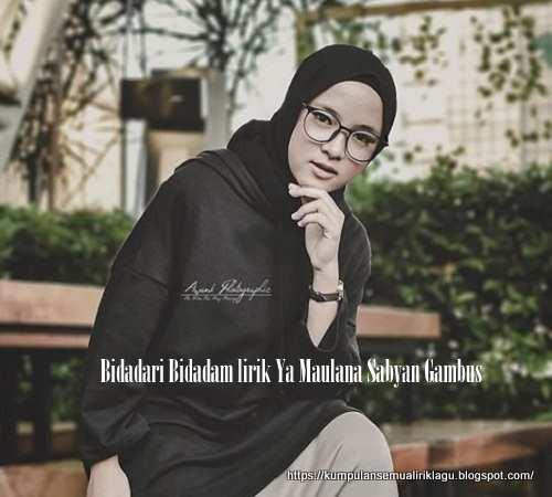 Bidadari Bidadam lirik Ya Maulana Sabyan Gambus