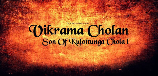 Vikrama Chola - Son Of Kulottunga Chola I