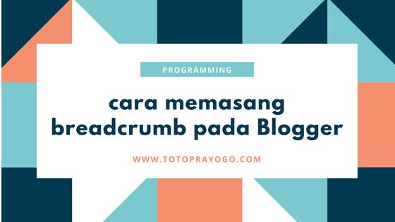 Cara memasang breadcrumb di blogger?