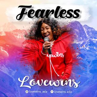 Lovewins - Fearless    Download  Free Mp3    @Lovewins_ada