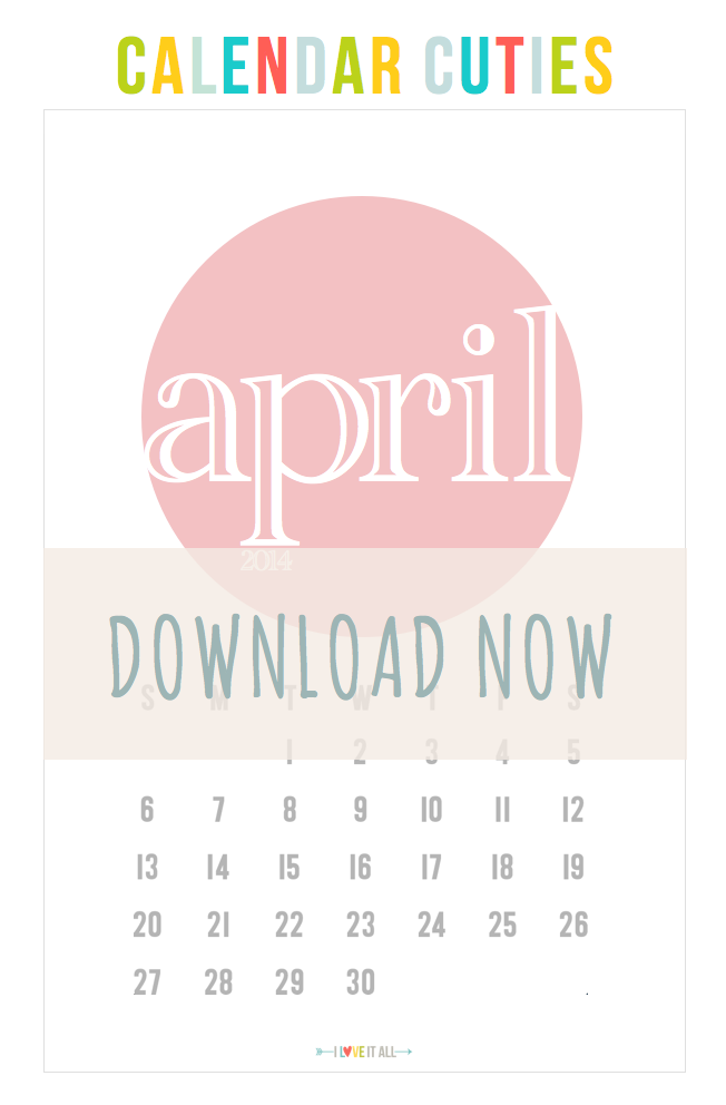 April 2014 Calendar Cuties | iloveitallwithmonikawright.com