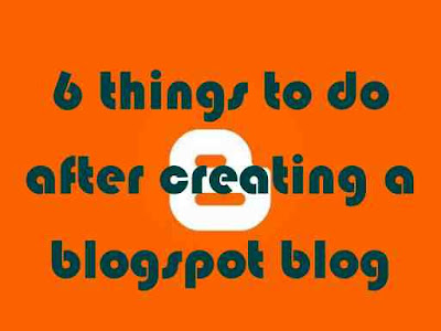 whats to do next after creating a blog with blogspot