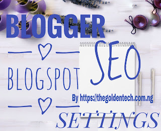 Seo plugin for blogger blogspot by thegoldentech.com.ng