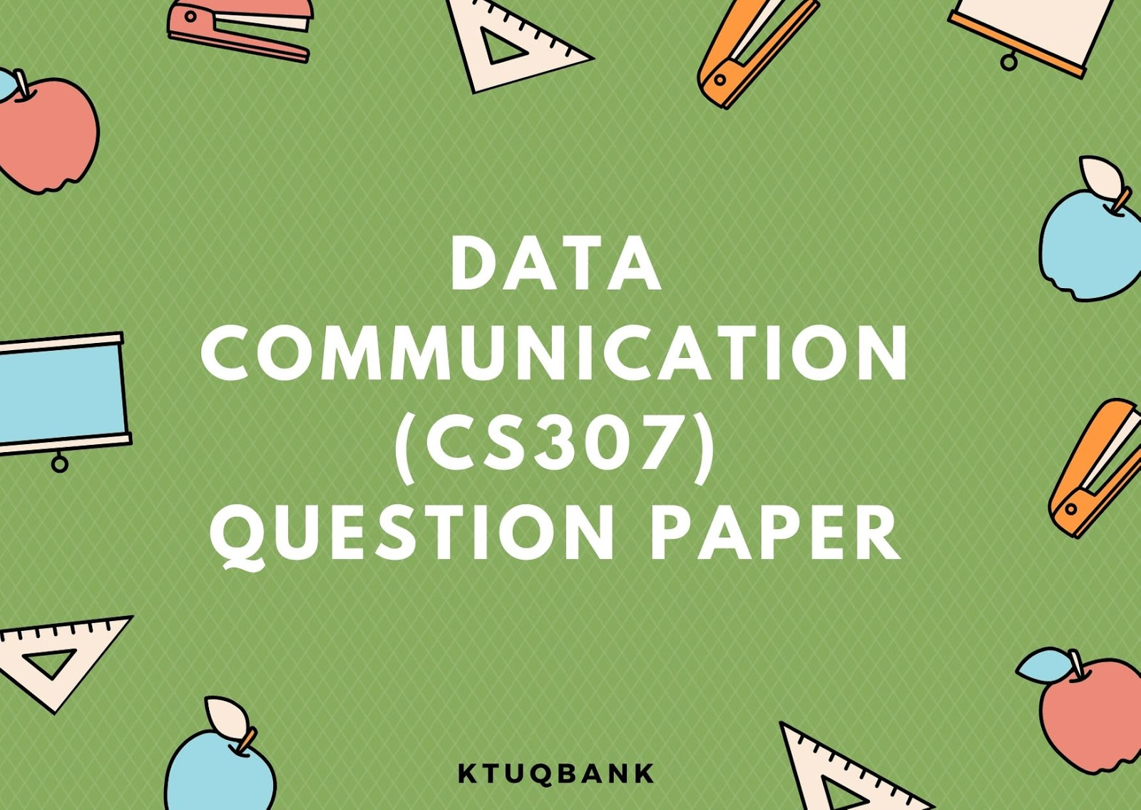 Data Communication | CS307 | Question Papers (2015 batch)