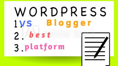blogger vs wordpress   बेस्ट  website   platform   इन हिंदी