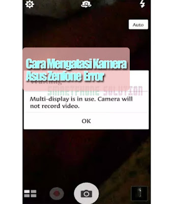 Camera will not record video di hp android asus Cara Menghilangkan Pesan Kamera Error Di Hp Asus Multi-display is in use. Camera will not record video