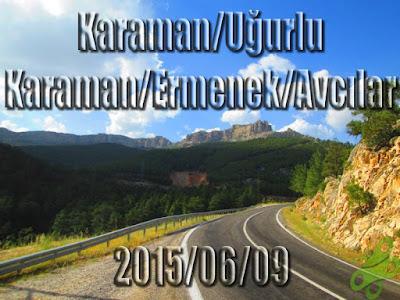 2015/06/09 Buralarda geziyorum bisiklet turu (BGBT) 26. Gün (Karaman/Uğurlu – Karaman/Ermenek/Avcılar)