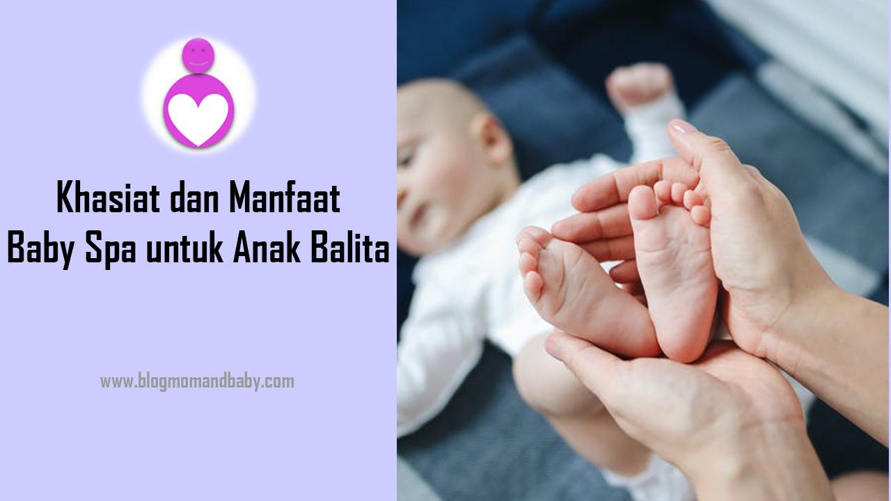 Khasiat dan Manfaat Baby Spa untuk Anak Balita