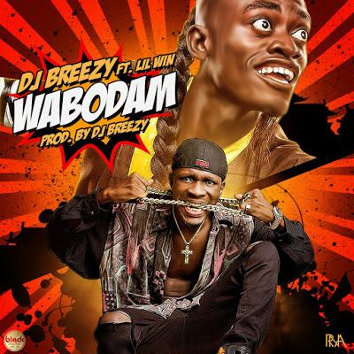 Dj Breezy Drops Music Video For 'Wabodam' Featuring Lil Win