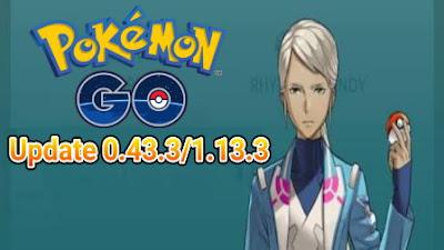 Update Terbaru Pokemon Go Versi 0.43.3 dan 1.13.3