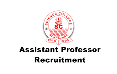 Applications are invited for the Assistant Professor Posts in Science College, Kokrajhar.
