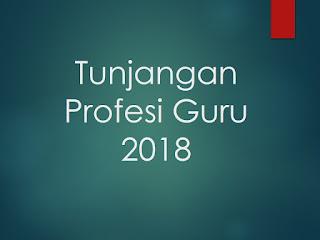 Tunjangan Profesi Guru 2018 Bagi Pendidik Indonesia