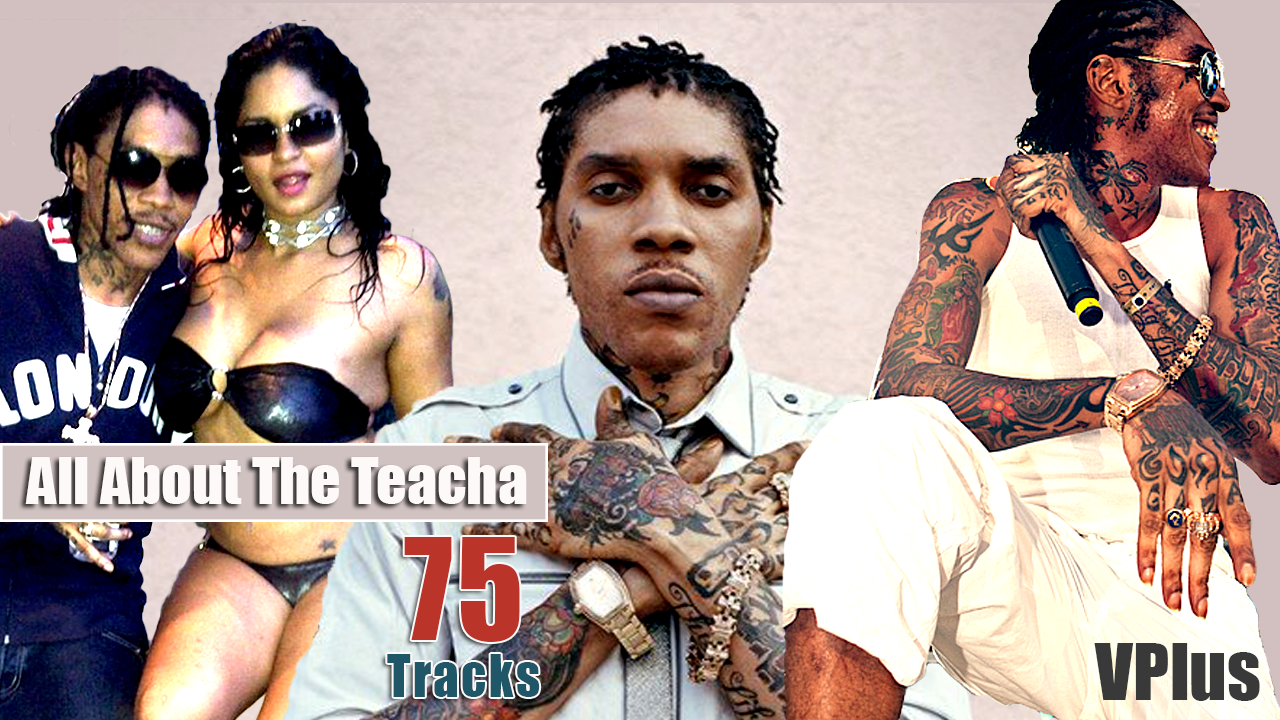 Vybz Kartel All About The Teacha 75 Songs Best Of