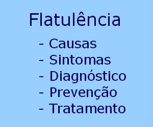 Flatulência causas sintomas diagnóstico prevenção tratamento duração prognóstico