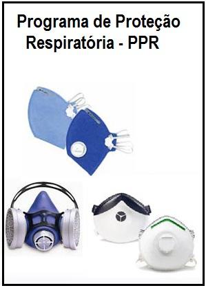 24d78ddef2b0d O Programa de Proteção Respiratória PPR, tem como objetivo principal  realizar um controle eficaz de uso e indicação do equipamento adequado para  controle ...