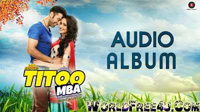 Cover Of Titoo MBA (2014) Hindi Movie Mp3 Songs Free Download Listen Online At worldfree4u.com