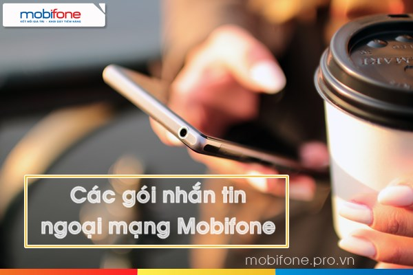 Các gói cước nhắn tin ngoại mạng Mobifone