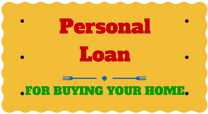 Personal Loan for Buying Your Home