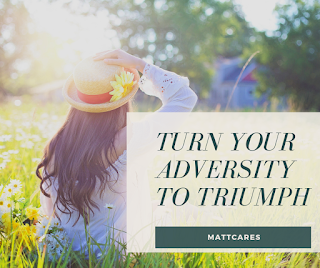 Turn your Adversity To Truimph