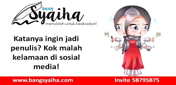 Beberapa hal yang menghambat menulis, Bersosial media membuat kita lupa menulis, Bang Syaiha, http://www.bangsyaiha.com/