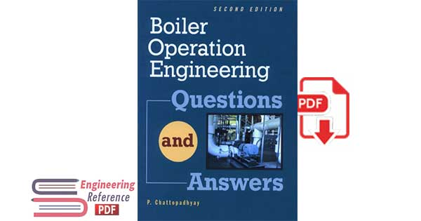 Download Boiler operation engineering questions and answers Second Edition in free pdf format