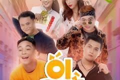 Ối dồi ôi - series phim hài đánh dấu sự kết hợp của EGO Media và Thái Dương, Long Hách