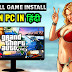 How To Download & install GTA 5 On PC & Laptop FREE | 2019 Edition