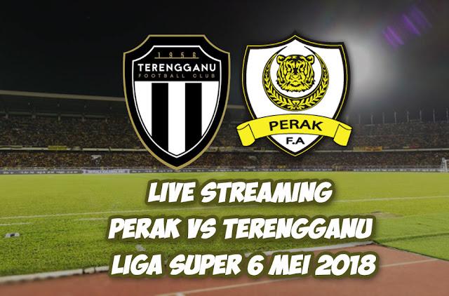 Live Streaming Perak Vs Terengganu Liga Super 6 Mei 2018