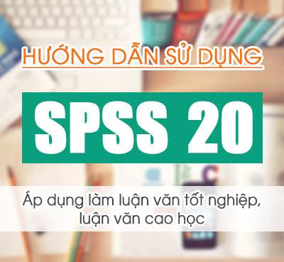 Hướng dẫn sử dụng SPSS 20