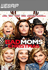 A Bad Moms Christmas (2017) WEBRip Subtitulos Latino / ingles AC3 5.1