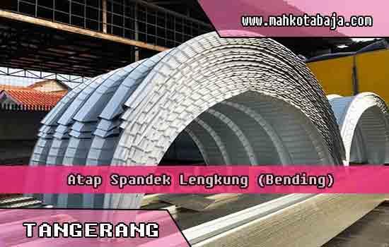 harga atap spandek lengkung Tangerang