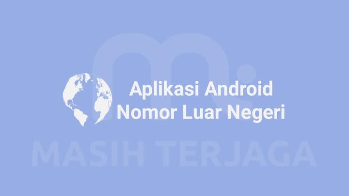 Aplikasi Nomor Luar Negeri Android