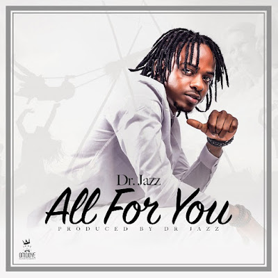 Dr Jazz - All For You  [ R&B/Soul 2018 ] [DOWNLOAD]