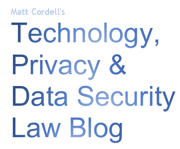 Matt Cordell's Privacy & Information Security Law Blog