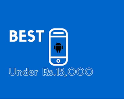 Best Android Phone Under 15000