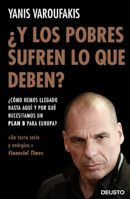 LIBRO - Y los pobres ¿sufren lo que deben?  Evitemos que Europa se destruya a sí misma  Yanis Varoufakis (Deusto - 12 Abril 2016)  POLITICA & ECONOMIA  Edición papel & digital ebook kindle  Comprar en Amazon España