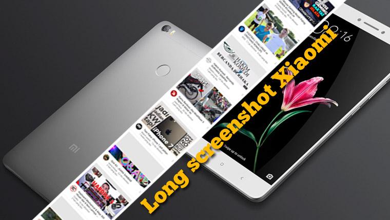 Cara Screenshot Panjang HP Xiaomi Semua Tipe, Dilengkapi Gambar!