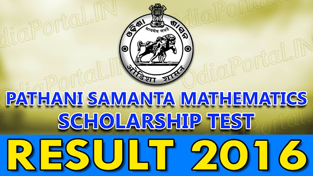 Pathani Samanta Mathematics Scholarship Test 2016 - Stage 1 (Class - VI) & Stage 2 (Class - IX) Candidates can check their results below. Board of Secondary Education, Odisha has published the result of this years Pathani Samanta Mathematics Scholarship Test (Ganita Meddhabrutti Pariksha). Candidates (Both Stage I [Class-VI] & Stage II [Class-IX])