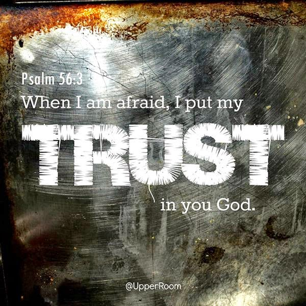 When I Am Afraid I Put My Trust In You God Inspirational Quotes