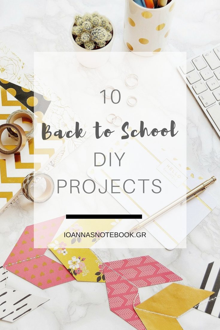 9+1 Easy Back to school DIY projects - Ioanna's Notebook for Edit Your Life Magazine