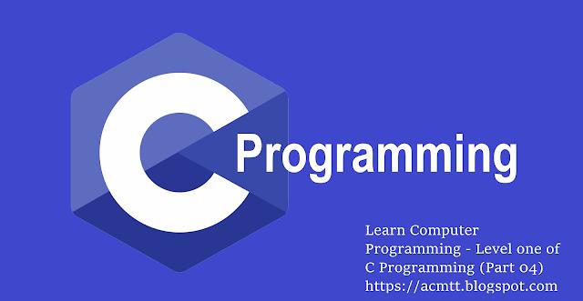 https://acmtt.blogspot.com/2018/11/learn-computer-programming-p4.html