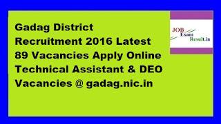 Gadag District Recruitment 2016 Latest 89 Vacancies Apply Online Technical Assistant & DEO Vacancies @ gadag.nic.in