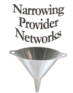 "Funnel with the words, ""Narrowing Provider Networks,"" going down it."