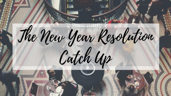 The New Year Resolution Catch Up