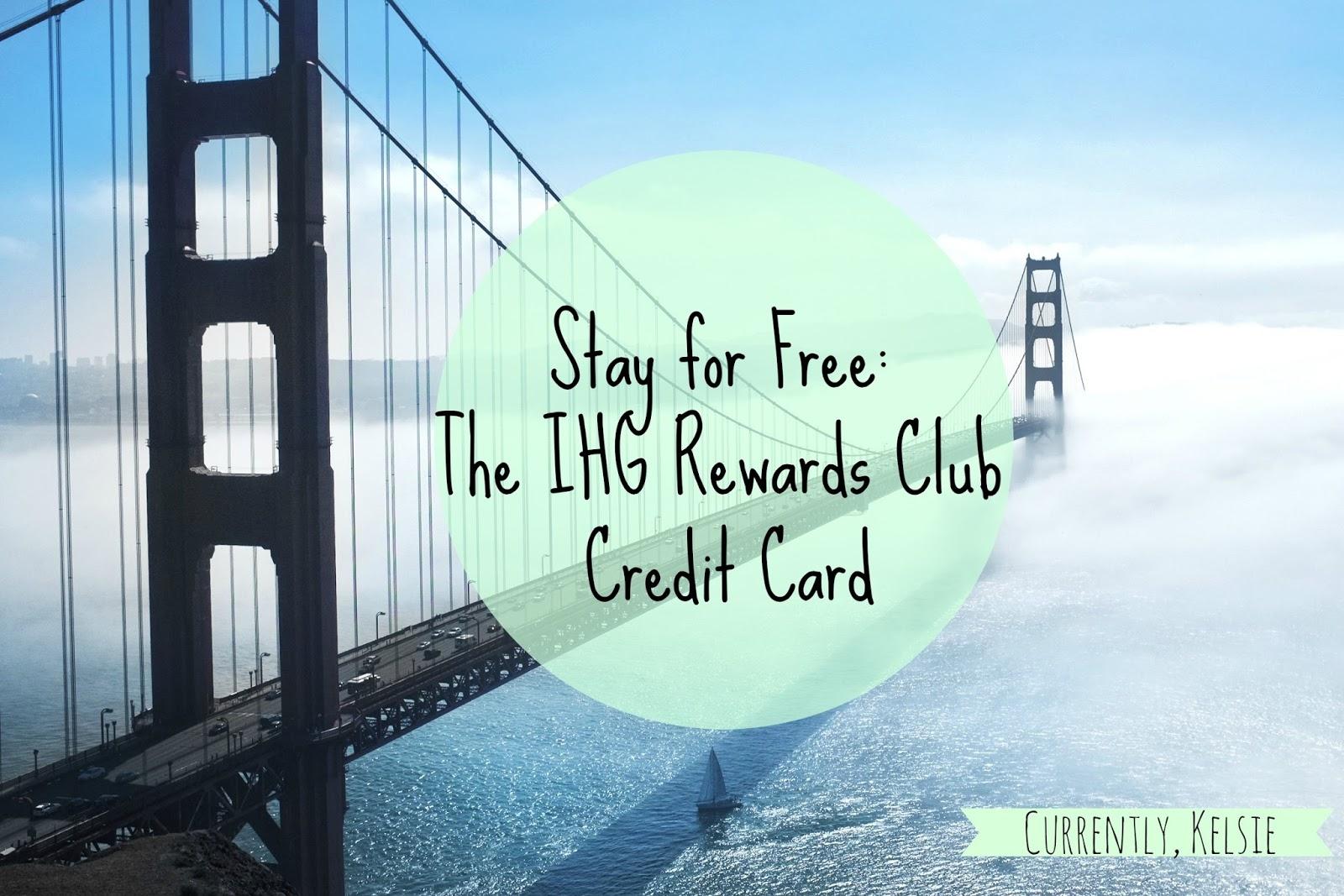 The IHG Rewards Club Credit Card: Stay for Free ~ Currently