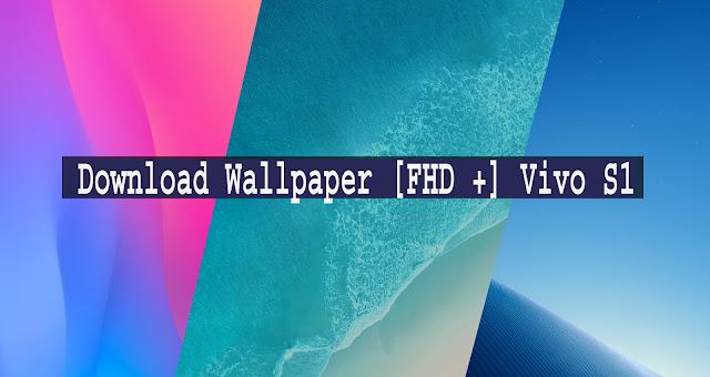 Download Wallpaper [FHD +] Vivo S1   3