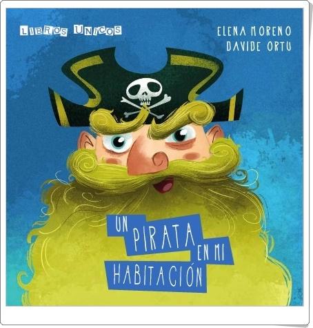 """""""Un pirata en mi habitación"""" de Elena Moreno y Davide Ortu"""