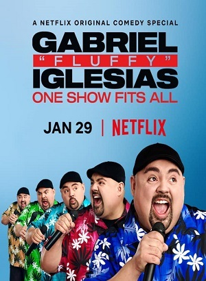 Gabriel Fluffy Iglesias: One Show Fits All - Legendado Série Torrent Download