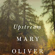 "Book Review: ""Upstream,"" by Mary Oliver"