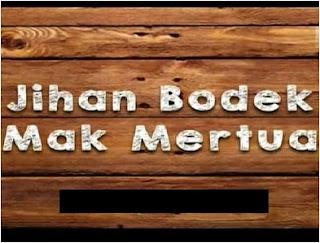 Jihan Bodek Mak Mertua 2016